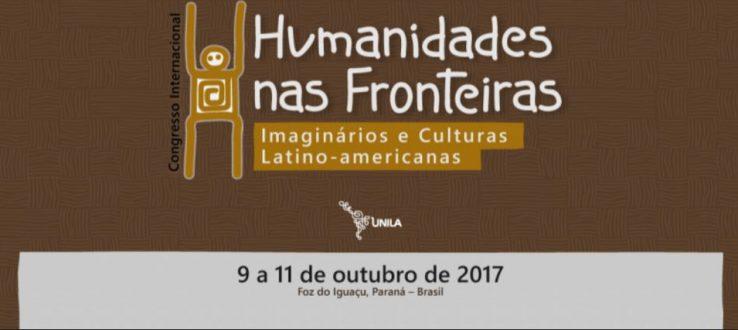 Congresso Internacional Humanidades nas Fronteiras – 9 a 11 de Outubro – PR/Brasil