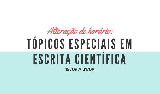 ALTERAÇÃO HORÁRIO – Tópicos Especiais em Escrita Científica